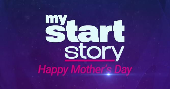 My Start Story celebrates Mother's Day 2019